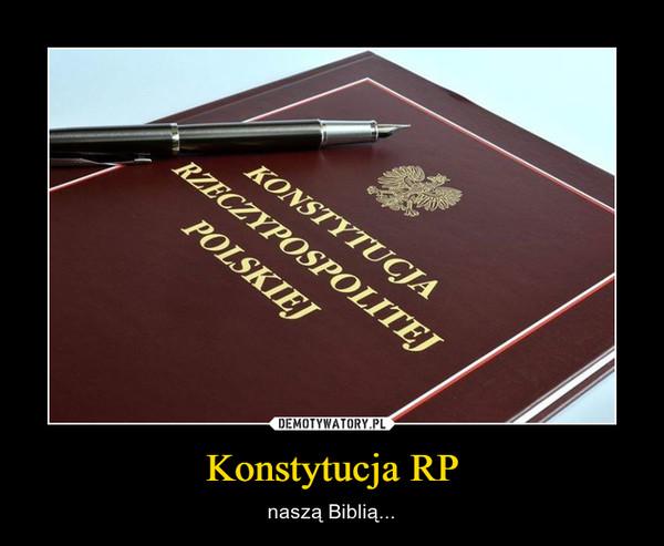 Konstytucja RP – naszą Biblią...