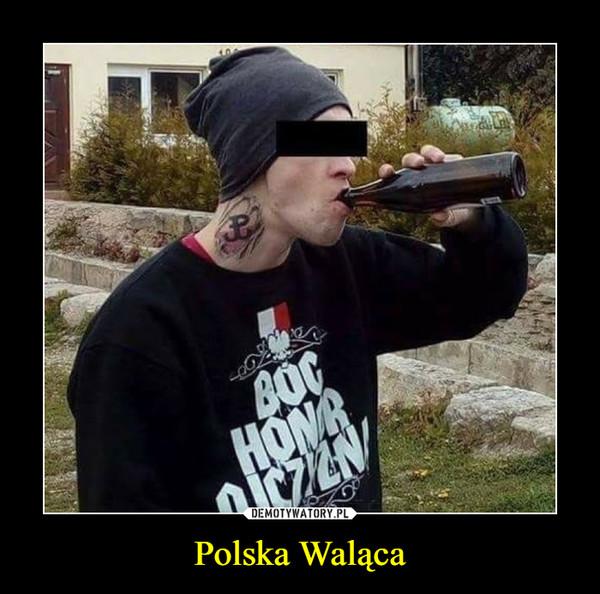 Polska Waląca –  PWBóg honor ojczyzna