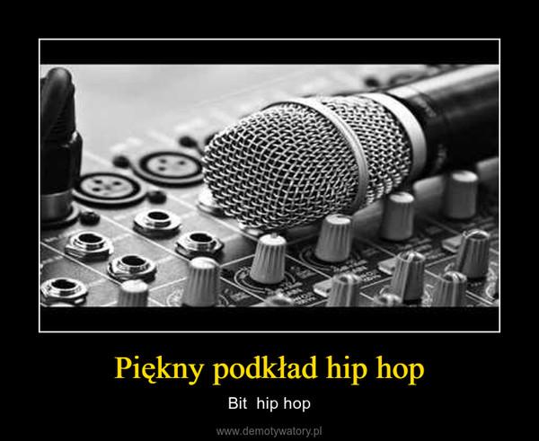 Piękny podkład hip hop – Bit  hip hop