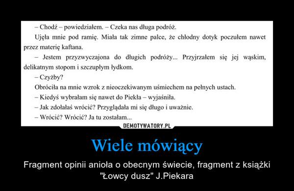 """Wiele mówiący – Fragment opinii anioła o obecnym świecie, fragment z książki """"Łowcy dusz"""" J.Piekara"""