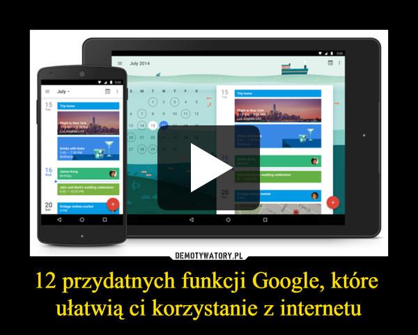 12 przydatnych funkcji Google, które ułatwią ci korzystanie z internetu –