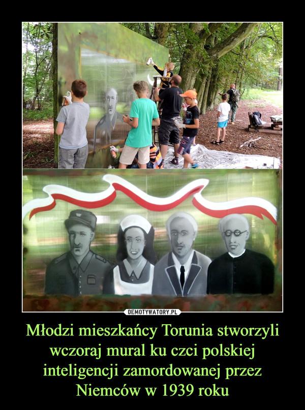 Młodzi mieszkańcy Torunia stworzyli wczoraj mural ku czci polskiej inteligencji zamordowanej przez Niemców w 1939 roku –