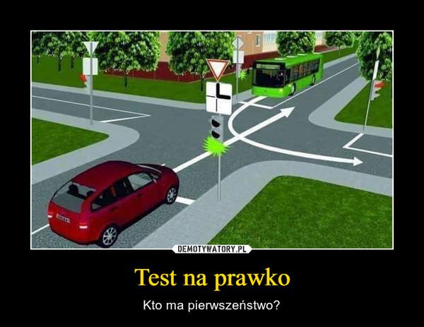 Test na prawko – Kto ma pierwszeństwo?