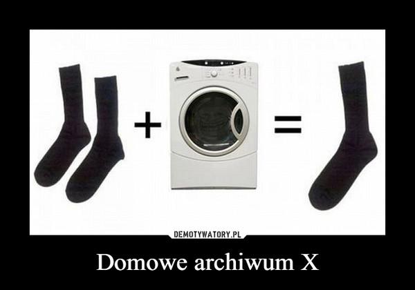 Domowe archiwum X –