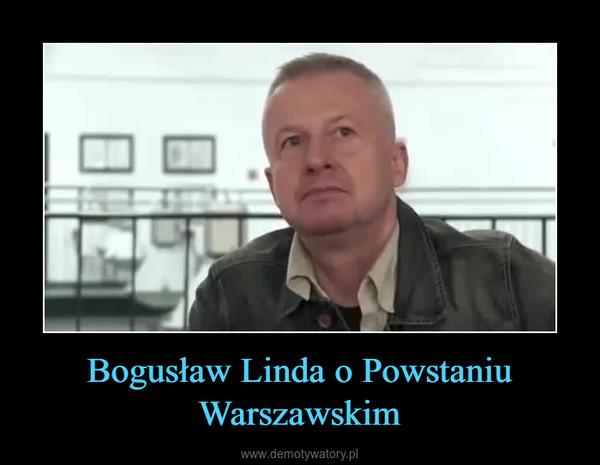 Bogusław Linda o Powstaniu Warszawskim –