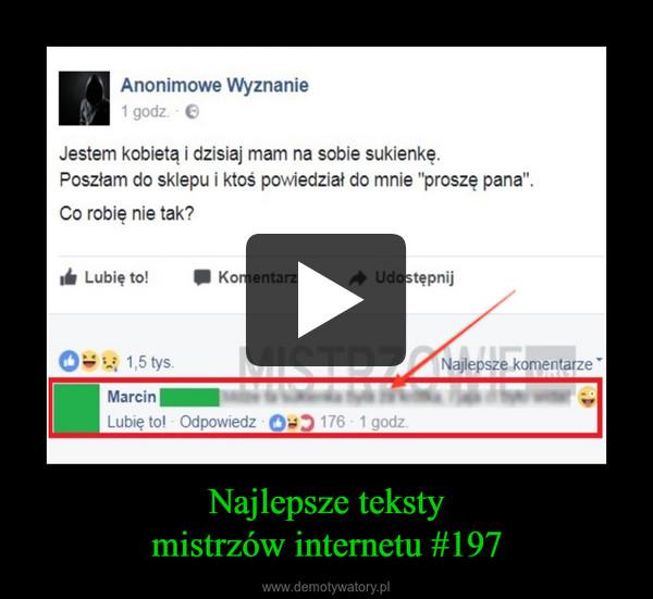 Najlepsze tekstymistrzów internetu #197 –