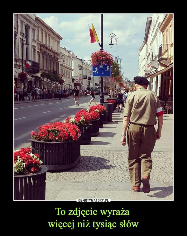 To zdjęcie wyraża więcej niż tysiąc słów –