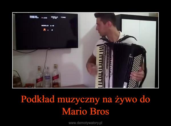 Podkład muzyczny na żywo do Mario Bros –