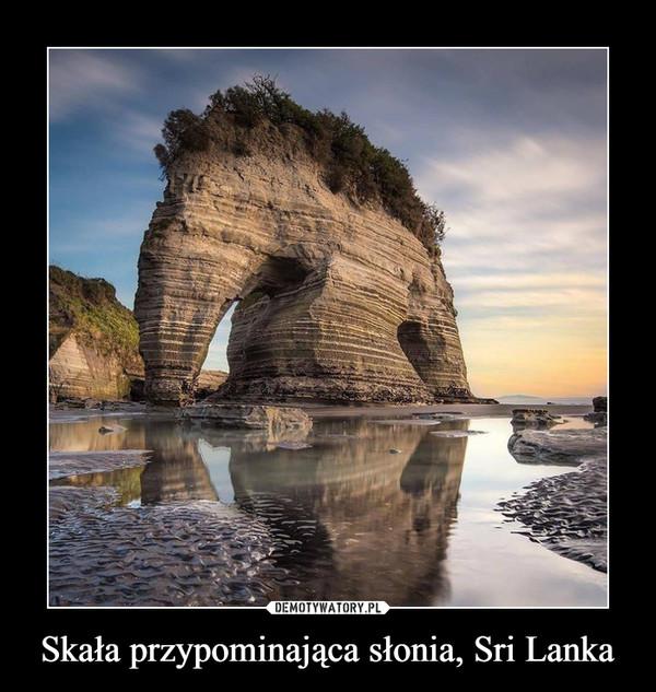 Skała przypominająca słonia, Sri Lanka –