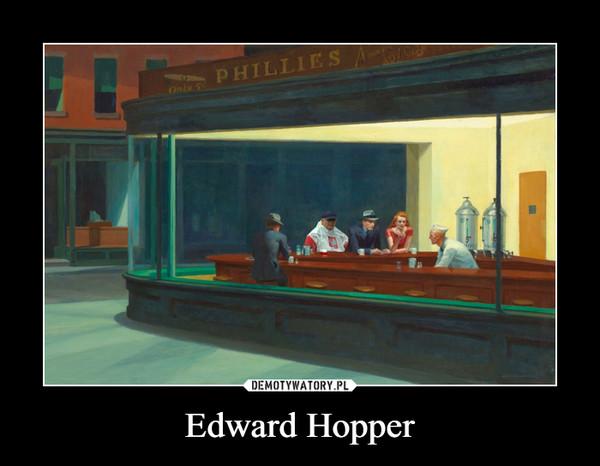 Edward Hopper –