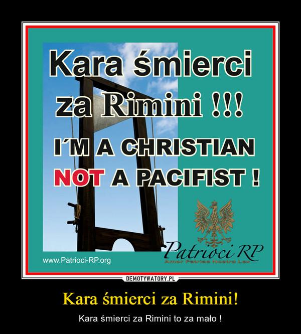 Kara śmierci za Rimini! – Kara śmierci za Rimini to za mało !