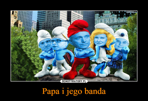 Papa i jego banda –