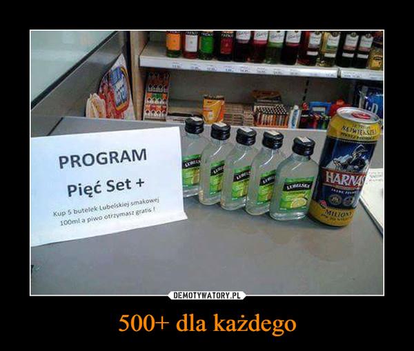 500+ dla każdego –
