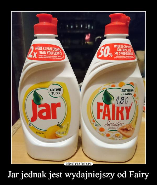 Jar jednak jest wydajniejszy od Fairy –