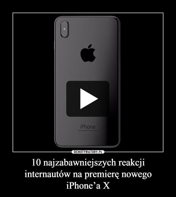 10 najzabawniejszych reakcji internautów na premierę nowego iPhone'a X –