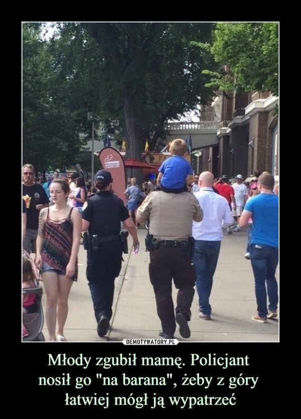"""Młody zgubił mamę. Policjant nosił go """"na barana"""", żeby z góry łatwiej mógł ją wypatrzeć –"""