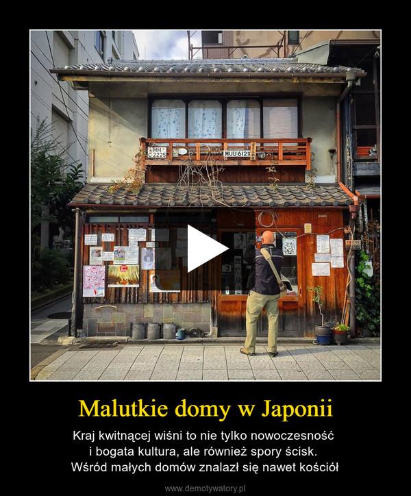 Malutkie domy w Japonii – Kraj kwitnącej wiśni to nie tylko nowoczesność i bogata kultura, ale również spory ścisk. Wśród małych domów znalazł się nawet kościół