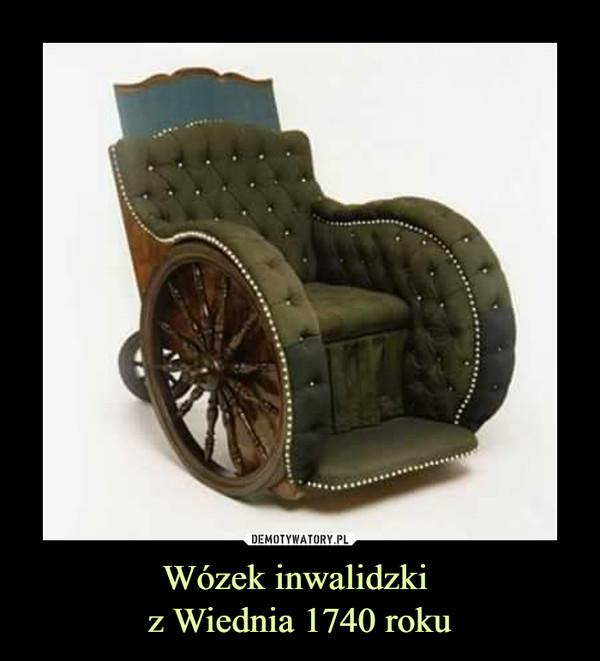 Wózek inwalidzki z Wiednia 1740 roku –