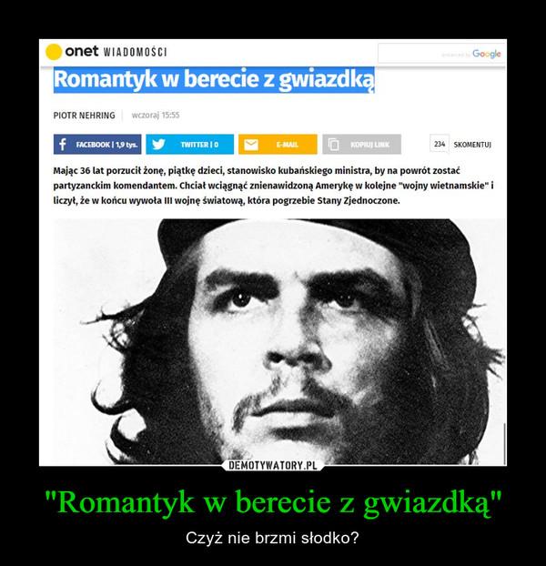 """""""Romantyk w berecie z gwiazdką"""" – Czyż nie brzmi słodko?"""