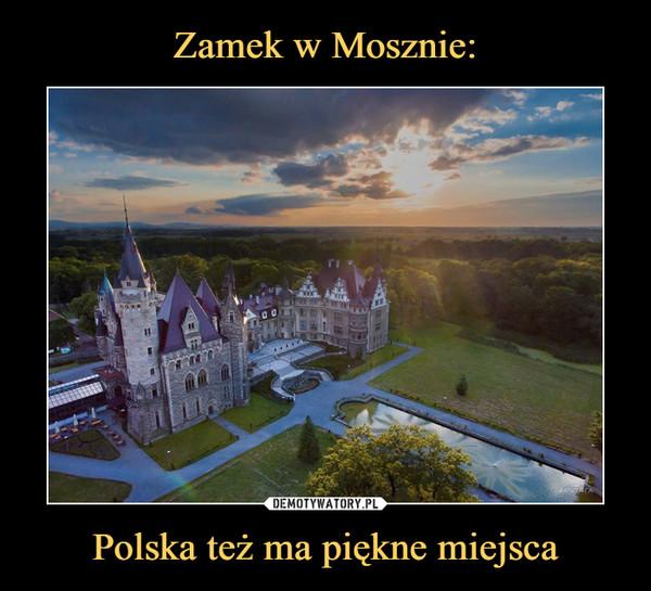 Polska też ma piękne miejsca –