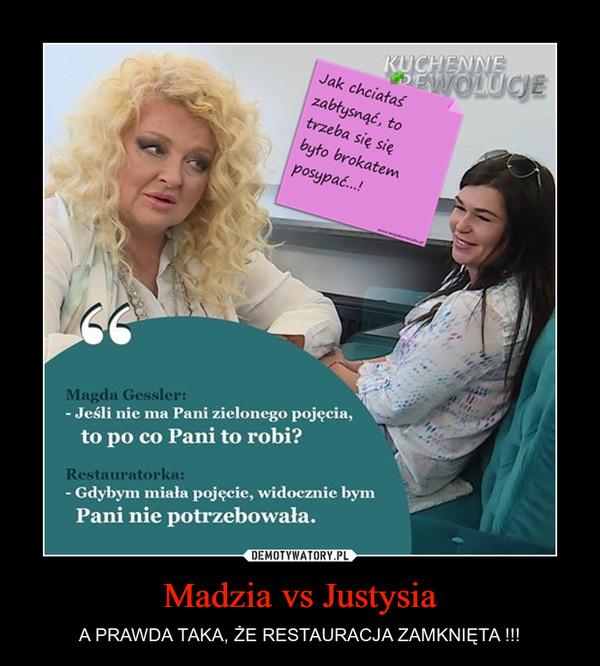 Madzia vs Justysia – A PRAWDA TAKA, ŻE RESTAURACJA ZAMKNIĘTA !!!