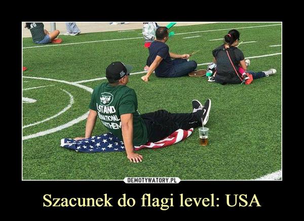 Szacunek do flagi level: USA –