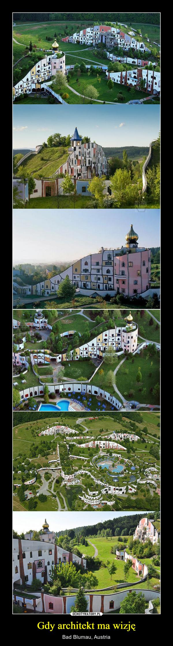 Gdy architekt ma wizję – Bad Blumau, Austria