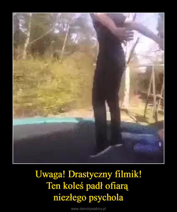 Uwaga! Drastyczny filmik!Ten koleś padł ofiarą niezłego psychola –