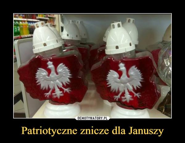 Patriotyczne znicze dla Januszy –