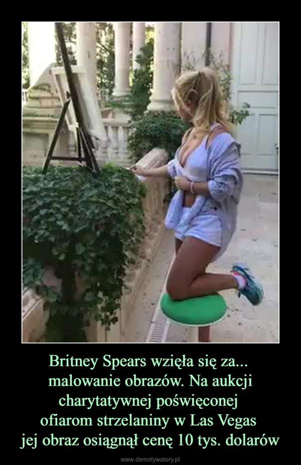 Britney Spears wzięła się za... malowanie obrazów. Na aukcji charytatywnej poświęconej ofiarom strzelaniny w Las Vegas jej obraz osiągnął cenę 10 tys. dolarów –