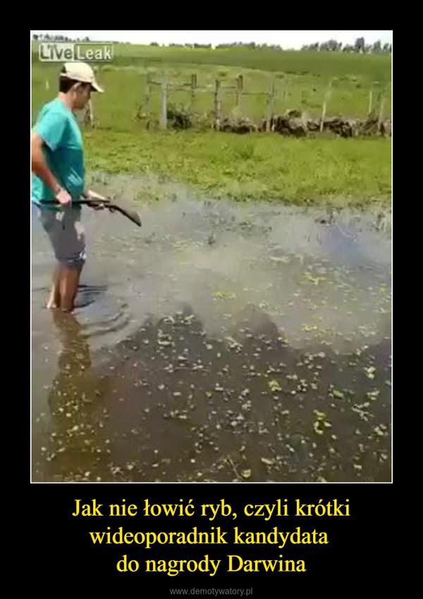 Jak nie łowić ryb, czyli krótki wideoporadnik kandydata do nagrody Darwina –