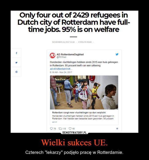 """Wielki sukces UE. – Czterech """"lekarzy"""" podjęło pracę w Rotterdamie."""