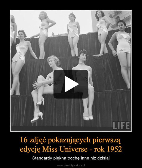 16 zdjęć pokazujących pierwszą edycję Miss Universe - rok 1952 – Standardy piękna trochę inne niż dzisiaj