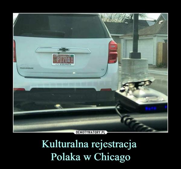 Kulturalna rejestracja Polaka w Chicago –