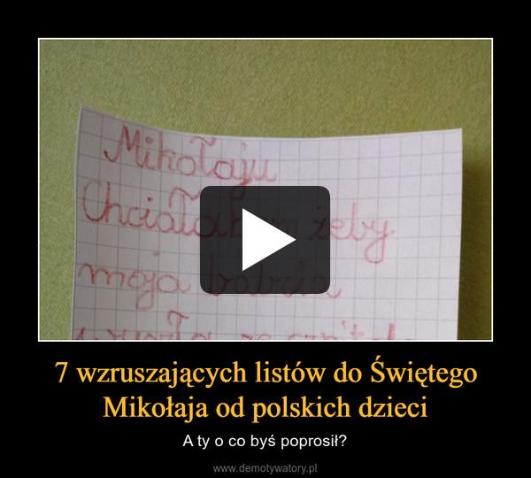 7 wzruszających listów do Świętego Mikołaja od polskich dzieci – A ty o co byś poprosił?