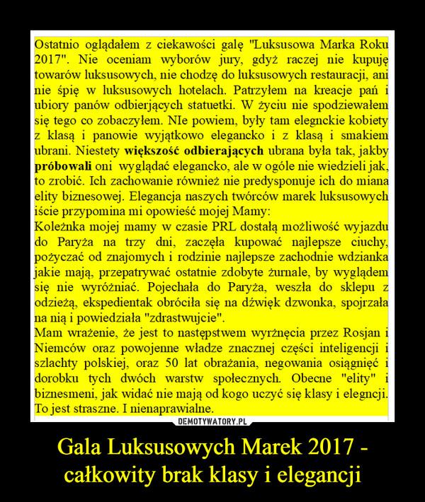 Gala Luksusowych Marek 2017 - całkowity brak klasy i elegancji –