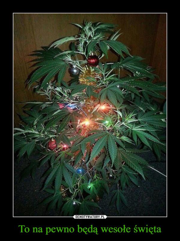 To na pewno będą wesołe święta –