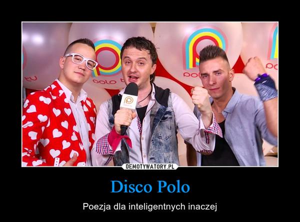 Disco Polo – Poezja dla inteligentnych inaczej