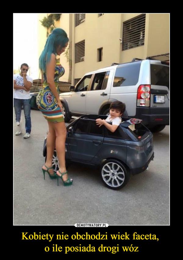 Kobiety nie obchodzi wiek faceta, o ile posiada drogi wóz –