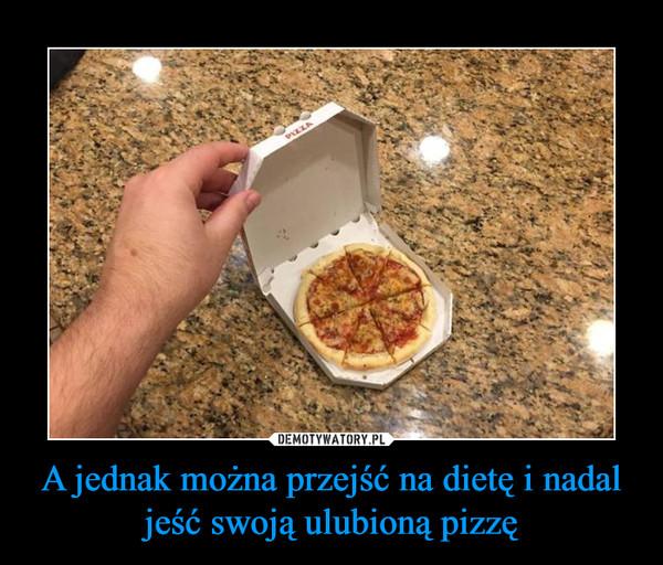 A jednak można przejść na dietę i nadal jeść swoją ulubioną pizzę –