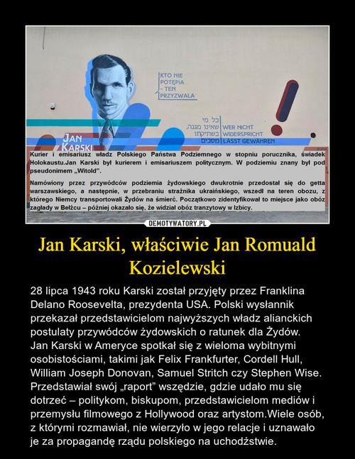 Jan Karski, właściwie Jan Romuald Kozielewski