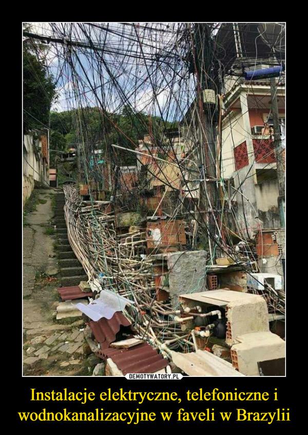 Instalacje elektryczne, telefoniczne i wodnokanalizacyjne w faveli w Brazylii –