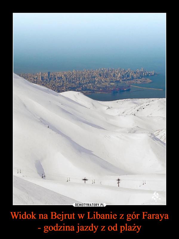 Widok na Bejrut w Libanie z gór Faraya - godzina jazdy z od plaży –
