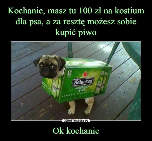 Ok kochanie –  Heineken