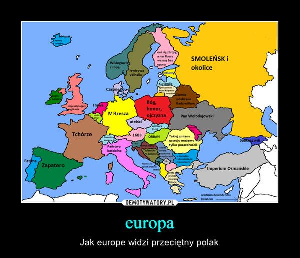 europa – Jak europe widzi przeciętny polak