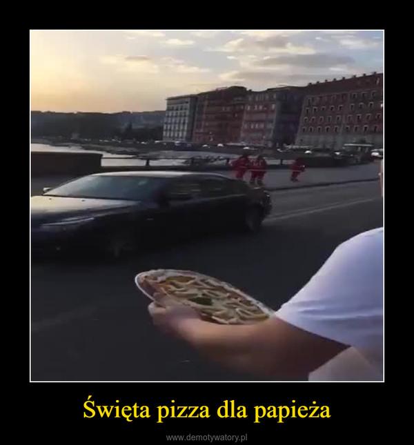 Święta pizza dla papieża –