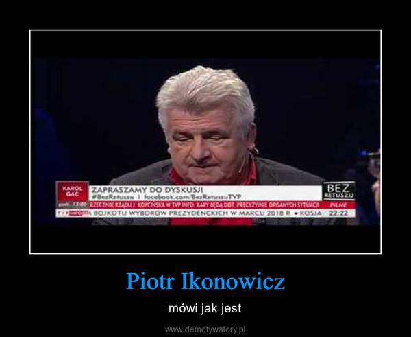 Piotr Ikonowicz – mówi jak jest