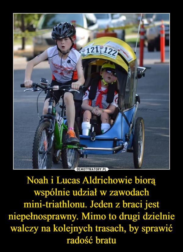 Noah i Lucas Aldrichowie biorą wspólnie udział w zawodach mini-triathlonu. Jeden z braci jest niepełnosprawny. Mimo to drugi dzielnie walczy na kolejnych trasach, by sprawić radość bratu –