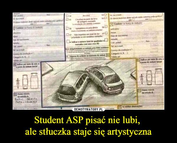 Student ASP pisać nie lubi, ale stłuczka staje się artystyczna –