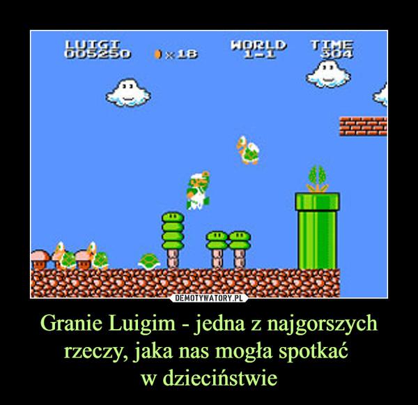 Granie Luigim - jedna z najgorszych rzeczy, jaka nas mogła spotkać w dzieciństwie –
